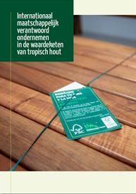 Internationaal maatschappelijk verantwoord ondernemen in de waardeketen van tropisch hout